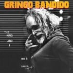 gringo bandido - the king and i