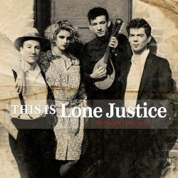 Lone-Justice-OMN_Lone-Justice_This-Is