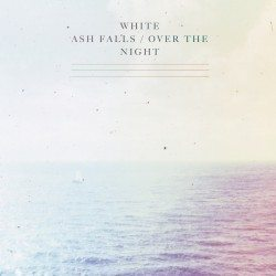 White Ash Falls – Over The Night