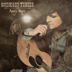 Amy Ray – Goodnight Tender