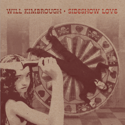 Will Kimbrough – Sideshow Love