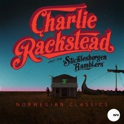 Charlie Rackstead & The Sticklesbergen Ramblers – Norwegian Classics