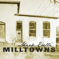 Mark Erelli Milltowns