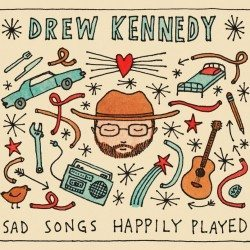Drew Kennedy – Sad Songs Happily Played