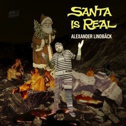 Alexander Lindbäck – Santa Is Real