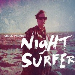 Chuck Prophet Night Surfer