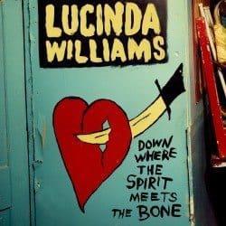 Lucinda Williams Down Where the spirit
