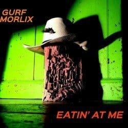 Gurf Morlix – Eatin' At Me