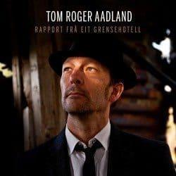 Tom Roger Aadland – Rapport Frå Eit Grensehotell