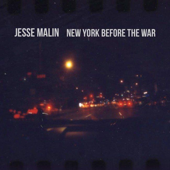 Jesse Malin New York Before The War