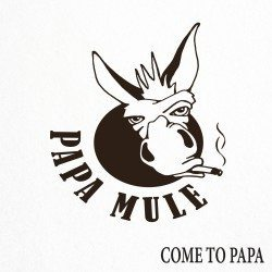 Papa Mule – Come To Papa