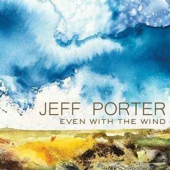 Jeff Porter - Even With The Wind