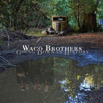 Waco Brothers - Going Down In History cover