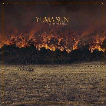 Yuma+Sun+-+Album+-+Watch+us+burn