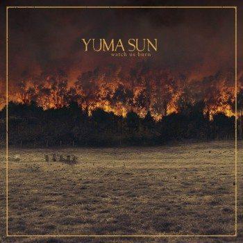 Yuma+Sun+-+Album+-+Watch+us+burn