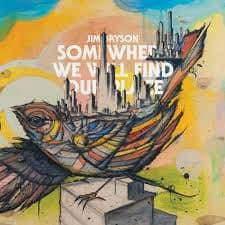 Jim Bryson Somewhere We WIll Find The Truth