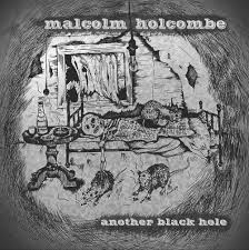 Malcolm Holcomb Another Black Hole