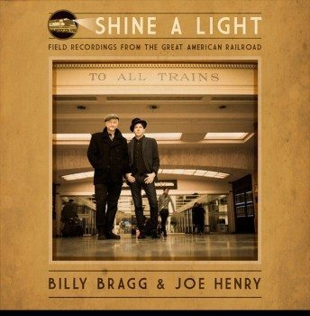 Billy_Bragg_&_Joe_Henry_-_Shine_A_Light_Field_Recordings_from_the_Great_American_Railroad_artwork
