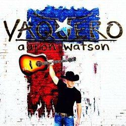 Aaron Watson - Vaquero - 188769
