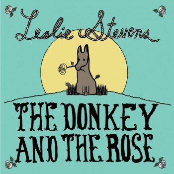 Leslie Stevens Donkey and the Rose
