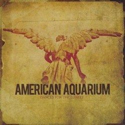 American Aquarium Dances for the lonely