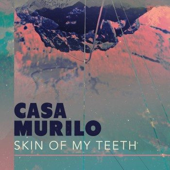 CasaMurilo-Skinofmyteeth-Cover