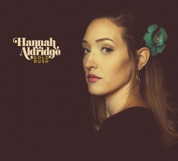 Hannah Aldridge - Gold Rush