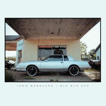 John-Moreland-Big-Bad-Luv-Album-Cover